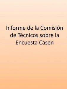 Informe de la comisión de técnicos sobre la encuesta CASEN
