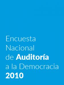 Encuesta Nacional de Auditoría a la Democracia 2010