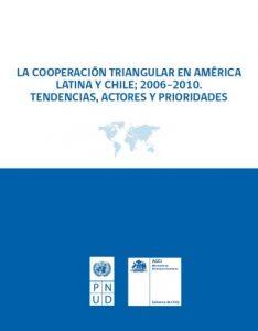 La cooperación triangular en América Latina y Chile 2006-2010