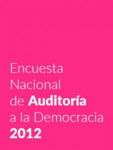 Encuesta Nacional de Auditoría a la Democracia 2012