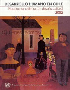 Informe sobre Desarrollo Humano en Chile 2002: Nosotros los chilenos: un desafío cultural