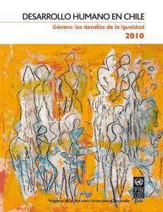Informe sobre Desarrollo Humano en Chile 2010: Género: Los desafíos de la Igualdad