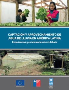 Captación y aprovechamiento de agua de lluvia en América Latina. Experiencias y conclusiones de un debate