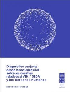 Diagnóstico conjunto desde la sociedad civil sobre los desafíos relativos al VIH/Sida y los Derechos Humanos