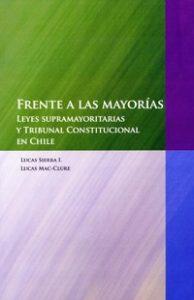 Frente a la Mayoría, Leyes Supramayoritarias y Tribunal Constitucional en Chile
