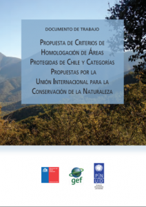 Propuesta de criterios de homologación de Áreas Protegidas de Chile y categorías propuestas por la UICN