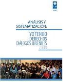 Análisis y Sistematización. Yo tengo derechos: Diálogos Juveniles 2009