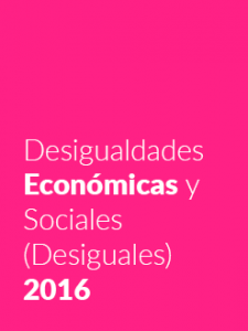 Desigualdades Económicas y Sociales (Desiguales) 2016