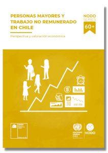 Personas mayores y trabajo no remunerado en Chile. Perspectiva y valoración económica