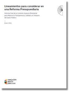 Lineamientos para considerar en una Reforma Presupuestaria: Informe final de la Comisión Asesora Ministerial para Mejorar la Transparencia, Calidad y el Impacto del Gasto Público