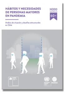 Hábitos y necesidades de personas mayores en pandemia. Análisis de situación y desafíos estructurales en Chile